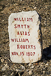 Headstone for William Smyth Alias WIlliam Roberts who died Nov. 15, 1907 and is buried in the Historic early 1900s cemetery, Goldfield, Nevada..