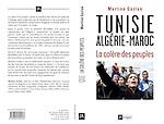 EDITION L'ARCHIPEL - TUNISIE ALGERIE MAROC La Colère des Peuples - MARTINE GOZLAN.FRANCE - MARS 2011