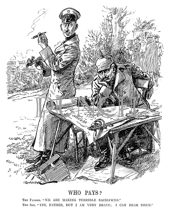 """Who Pays? The Father. """"We are making terrible sacrifices."""" The Son. """"Yes, father, but I am very brave; I can bear them."""" (the German military command look down on the scene of battle with their binoculars while Wilhelm II looks sadly at a map of Verdun during WW1)"""