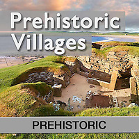 Prehistoric Villages & Ruins - Pictures & Images
