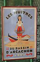 """Europe/France/Aquitaine/33/Gironde/Bassin d'Arcachon/Le Cap Ferret: Affiche sur l'huitre du bassin d'Arcachon - Restaurant """"Chez Hortense"""""""