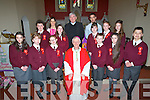 Pupils from Ms Eilish Lyons' class and Mr Kieran Quirke's class at Lyreacrompane national school who were confirmed on Tuesday in St Brigid's Church, Duagh, by the Bishop of Kerry, were Ellie Shanahan, Aydah Naughton, Caoimhe Nolan, Hannah Murphy, Jake Shanahan, Mike Keane, Edmond Healy, Lucy Jane O'Regan, Eileen Valentin, Rachel Murphy and Cara McMahon.