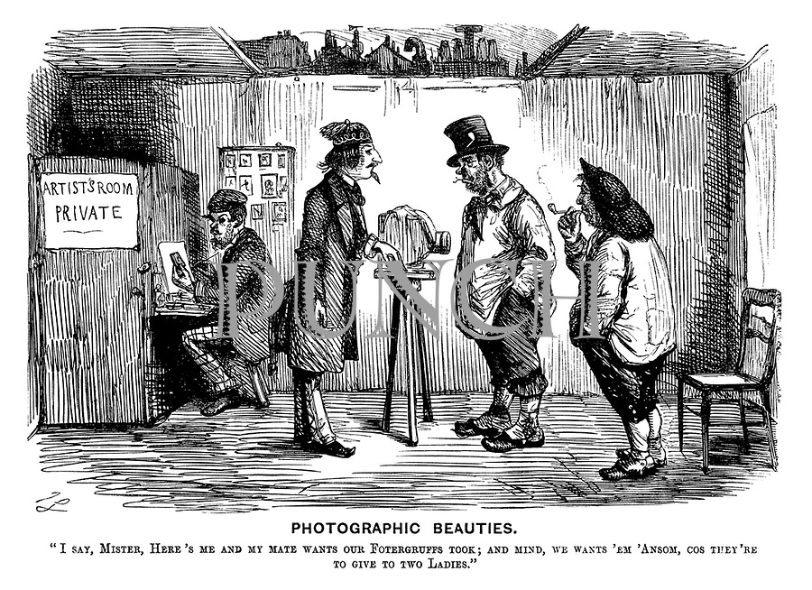 """Photographic Beauties. """"I say, mister, here's me and my mate wants our fotergruffs took; And mind, we wants 'em 'ansom, cos they're to give to two ladies."""""""