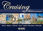 Cruising the Mediterrannean:  Genoa, Naples, Palermo, Tunis, Palma, Barcelona, Marseille - Souvenir pictorial book, 80 pages, hard cover with full colour images that sell onboard vessels operated by MSC Cruises and follow the specific itinerary. Text in English, Italian, French, German, Spanish.<br /> To order this book please click on this link: https://www.widescenes.com/product/book-cruising-the-mediterranean-genoa-naples-palermo-tunis-palma-barcelona-marseille/