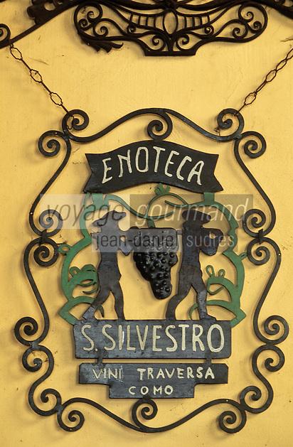 """Europe/Italie/Lac de Come/Lombardie/Come : Détail de l'enseigne d'un marchand de vin à la """"Traversa"""" cave et musée du vin"""