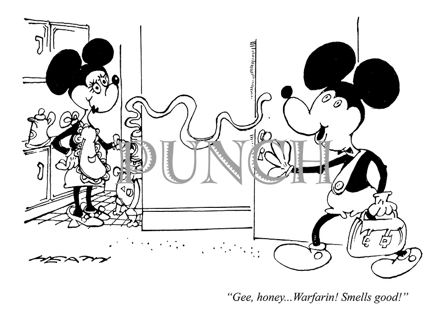 """Gee, honey...Warfarin! Smells good!"""