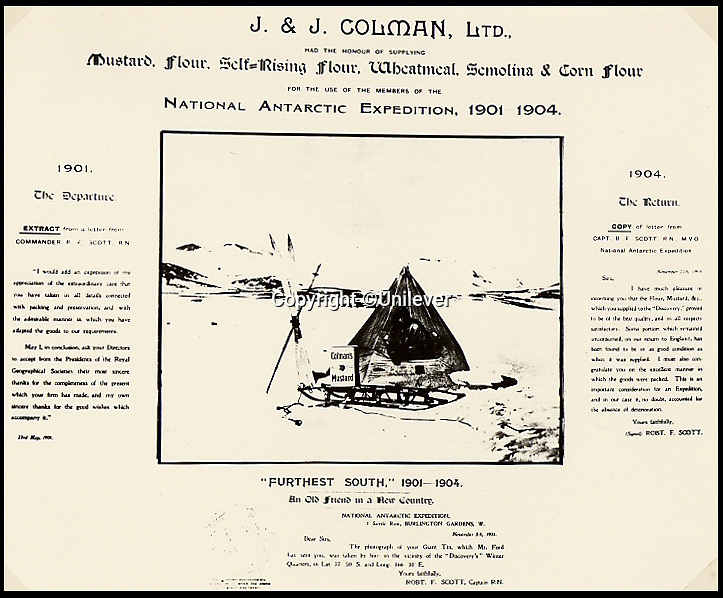 BNPS.co.uk (01202 558833)<br /> Pic: Unilever/BNPS<br /> <br /> Advert celebrating Colman's use on the 1901-04 Antartic expedition.<br /> <br /> A staple of the British kitchen is celebrating its anniversary this year as Colman's Mustard turns 200.<br /> <br /> Archivist's research reveals the 200 year history of Colmans mustard.<br /> <br /> Founded in Norwich in 1814 by Jeremiah Colman, the super hot condiment made from Norfolk mustard seeds soon become a family favourite at dinner tables throughout the Empire, with even Capt Scott taking a case on his ill fated Terra Nova expedition to the south pole.<br /> <br /> So vital was the powdered sauce that it escaped wartime rationing to keep the home fires burning during the dark days of WW2. <br /> <br /> Despite being founded a year before Napoleon met his Waterloo, the world famous brand still produces 3000 tons of the fiery favourite every year exporting to all parts of the globe.