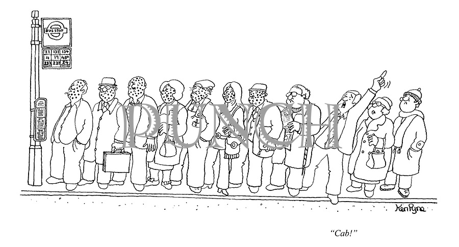 """""""Cab!"""" (a man prefers not to wait for a bus behind a queue of measles ridden passengers)"""