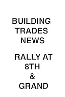 Building Trades News Rally at 8th & Grand