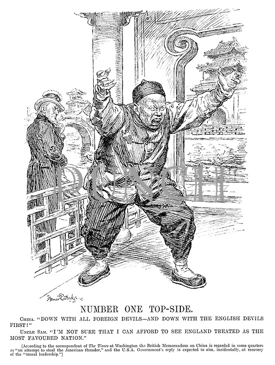"""Number One Top-Side. China. """"Down with all foreign devils - and down with the English devils first!"""" Uncle Sam. """"I'm not sure that I can afford to see England treated as the most favoured nation."""" [According to the correspondent of The Times at Washington the British Memorandum on China is regarded in some quarters as """"an attempt to steal the American thunder."""" and the USA government's reply is expected to aim, incidentally, at recovery of the """"moral leadership.""""]"""