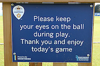 Please keep your eyes on the ball sign ahead of Derbyshire CCC vs Essex CCC, Specsavers County Championship Division 2 Cricket at the 3aaa County Cricket Ground on 15th August 2016