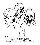 (Duck Soup) Mad (Night) Caps. Chico, Groucho and Harpo Marx.