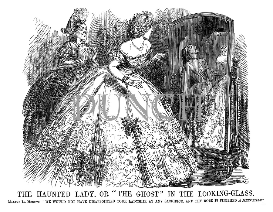 """The Haunted Lady, or """"The Ghost"""" in the Looking-glass. Madame La Modiste. """"We would not have disappointed your ladyship, at any sacrifice, and the robe is finished a merveille."""""""