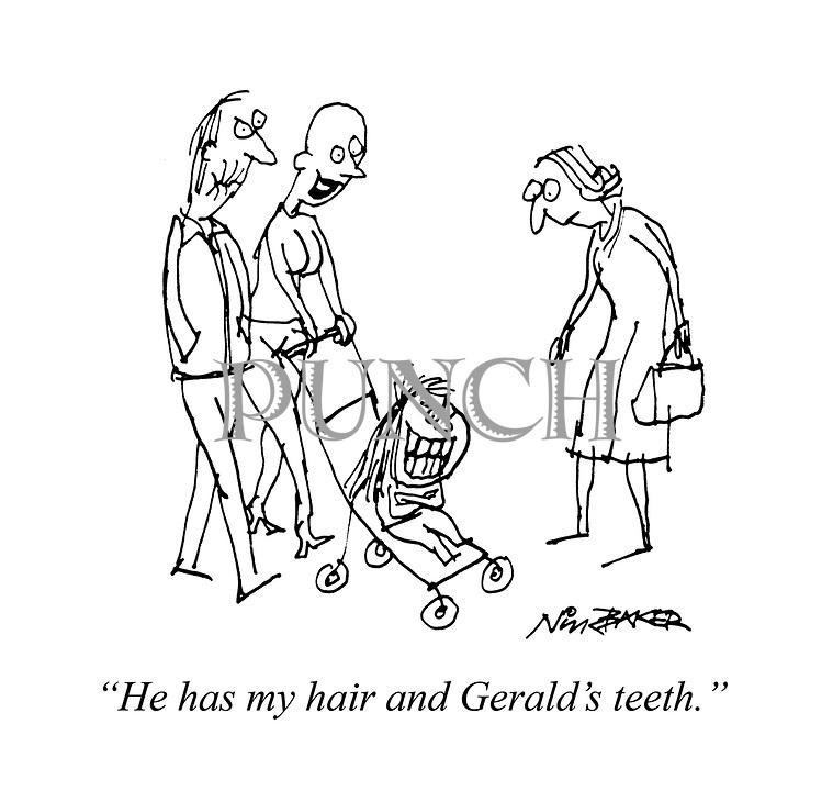 """He has my hair and Gerald's teeth."""