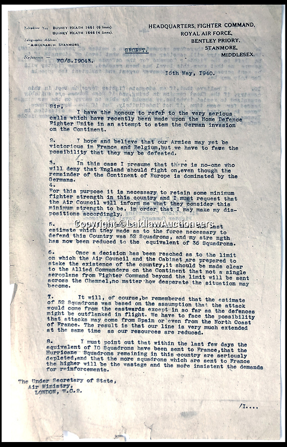 BNPS.co.uk (01202 558833)<br /> Pic:   LaidlawAuctioneers/BNPS<br /> <br /> Controversial policy to abandon France revealed in  RAF chiefs letter from 16th May 1940.<br /> <br /> A historically significant letter penned by Air Chief Marshal Hugh Dowding outlining the case for 'sacrificing' France to allow Britain to better defend itself from a Nazi invasion has emerged for sale at auction.<br /> <br /> The head of Fighter Command state's 'not one extra fighter' should be deployed to help their beleaguered ally across the channel 'however urgent and insistent the appeals for help may be'.<br /> <br /> And he chillingly concludes that diverting more resources  would cause the 'final, complete and irremediable defeat of this country' in World War Two.<br /> <br /> Although subsequent events in the Battle of Britain fully vindicated Dowdings decision the policy still rankles with some French historians to this day.