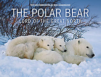 PRODUCT: Book<br /> TITLE: The Polar Bear - Lord of the Great North 2019<br /> CLIENT: Vidacom / Editions des Plaines