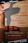 "Poster of the theatre play ""QUAND JE SERAI GRANDE J'AURAI DES CHAUSSURES ROUGES""...Photo & Design : Capucine Bailly"