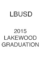 LBUSD 2015 LAKEWOOD Graduation