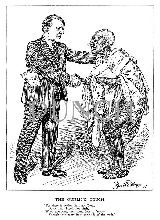 """The Quisling Touch. """"For there is neither East nor West, Border, nor breed, nor birth, When two wrong men stand face to face, - Though they come from the ends of the earth."""" (Norway's Vidkun Quisling with Dear Adolf and India's Mahatma Gandhi with Dear Hirohito letters, meet and shake hands in unity)"""