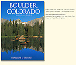 "John's 4th photo book: ""Boulder, Colorado: A Photographic Portrait.""  A hardcover book with 150 captioned, color photos.<br />