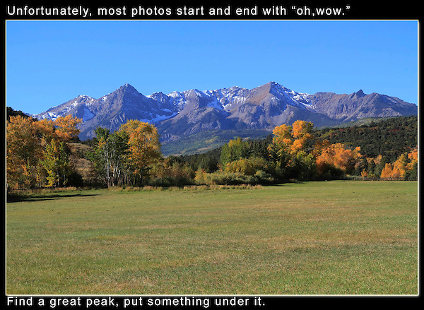 First, capture the image that made you stop and take out your camera. Now, utilize some techniques to advance you composition.<br /> I like to 'step back' and incorporate foreground and strong lines to invite the viewer into the scene. Colorado private tours.