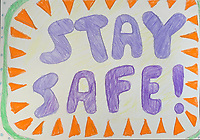 """""""Stay Safe: drawing by Abby Heselton Grade 6c, Yarmouth, ME, USA"""