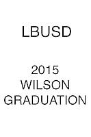 LBUSD 2015 WILSON Graduation