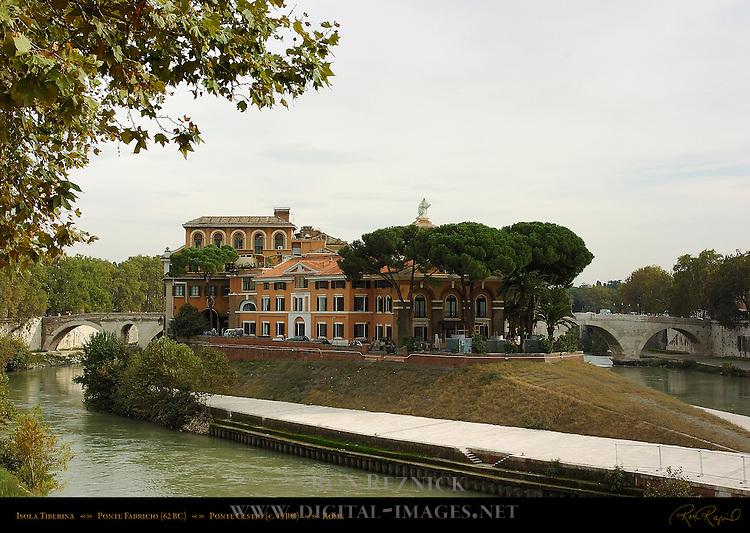 Isola Tiberina Fatebenefratelli Hospital 1584 Ponte Fabricio 62 BC Ponte Cestio 45 BC Tiber River Rome