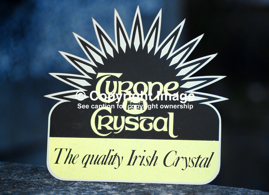 Tyrone Crystal, Dungannon, Co Tyrone, N Ireland, UK, signage, 19850001a.<br /> <br /> Copyright Image from Victor Patterson,<br /> 54 Dorchester Park, Belfast, UK, BT9 6RJ<br /> <br /> t1: +44 28 90661296<br /> t2: +44 28 90022446<br /> m: +44 7802 353836<br /> <br /> e1: victorpatterson@me.com<br /> e2: victorpatterson@gmail.com<br /> <br /> For my Terms and Conditions of Use go to<br /> www.victorpatterson.com