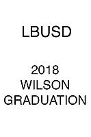 LBUSD 2018 Wilson HS Graduation
