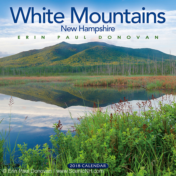 Front cover of the 2018 White Mountains, New Hampshire wall calendar by ScenicNH Photography LLC | Erin Paul Donovan. You can purchase a copy of the calendar here: http://bit.ly/2rND4Kf