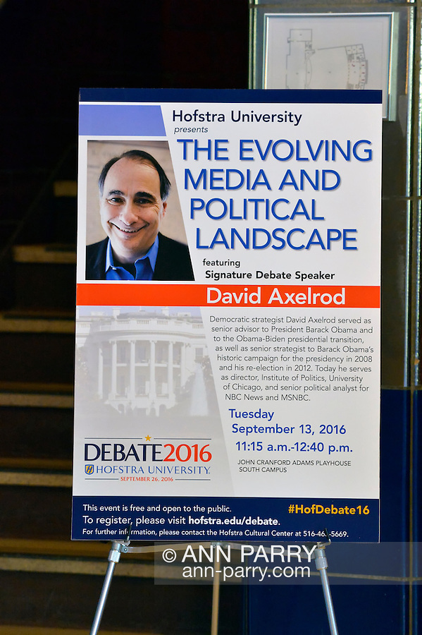 Hempstead, New York, USA. September 13, 2016. Poster is on display in lobby for event with DAVID AXELROD - CNN Senior Political Commentator and Democratic strategist who served as Obama Senior Advisor - the Signature Debate Speaker on The Evolving Media and Political Landscape, at Hofstra University, which will host the first Presidential Debate, between H.R. Clinton and D. J. Trump, scheduled for later that month on September 26. Hofstra is first university ever selected for 3 consecutive U.S. presidential debates.