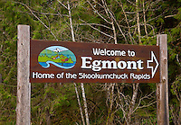 TA47002-D. sign on the Sechelt Peninsula to the small coastal town of Egmont, gateway to advanced scuba diving in the strong currents of the Skookumchuck Rapids (also famous for kayaking) and along the deep walls of Agamemnon Channel and Jervis Inlet. British Columbia, Canada, Pacific Ocean. <br /> Photo Copyright &copy; Brandon Cole. All rights reserved worldwide.  www.brandoncole.com