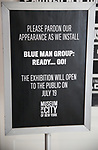 """""""Blue Man Group: Ready...Go!"""" press preview exhibit at the Museum of the City of New York on July 16, 2019 in New York City."""