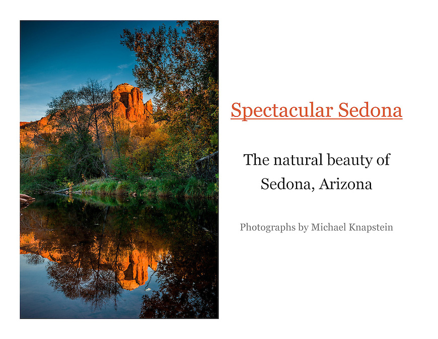 International award-winning photographer Michael Knapstein captures the natural beauty of Sedona, Arizona, USA.