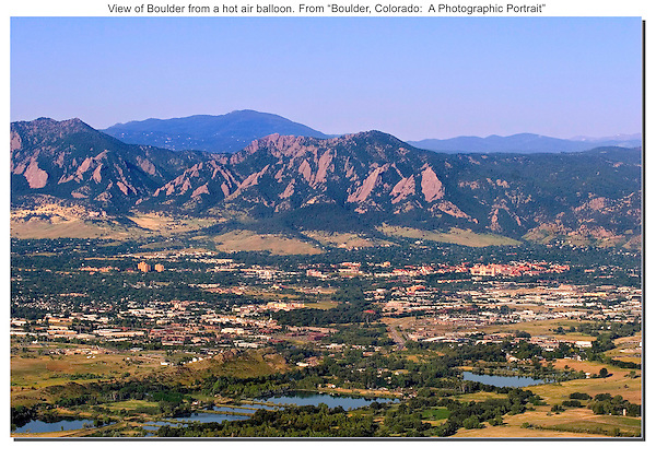 Hot air balloon provides this view of Boulder Valley and the Flatirons.<br /> John leads Rocky Mountain National Park photo tours and Boulder photo workshops. Click the above CONTACT button for inquiries.