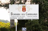 Sign Domaine des Chanssaud Chateauneuf du Pape Cotes du Rhone, Patrick Jaume.  Chateauneuf-du-Pape Châteauneuf, Vaucluse, Provence, France, Europe