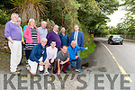 The residents along the Killarney road in Killorglin who are pleading to the council to extend the footpath front row l-r: Enda Curtayne, John Francis, Ted Qiugley, John Evans, Back row: donal o'Meara, Seanb O'Sullivan, Tara and Joan Carolan, Eamon Crowley, Tom Moriarty, Shane Fogarty and Michael Cahill