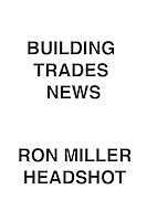 Building Trades News Ron Miller Headshot