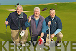 COURSE: Playing golf at Tralee Golf Club course on Sunday l-r: John Murphy, Richie Greer and Kieran O'Callaghan.