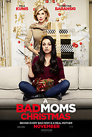 A Bad Moms Christmas (2017) <br /> POSTER ART<br /> *Filmstill - Editorial Use Only*<br /> CAP/FB<br /> Image supplied by Capital Pictures