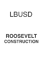 LBUSD Roosevelt Construction