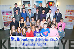 REWARDED: The young men and ladies who were presented with medals and plaques on Saturday night in Ballyroe Heights Hotel, Tralee, for their committeement to St Brendan's AC ,Tralee..Back Row from Left:Michael Grimes, Jack Regan-Kirwin, Eric Fitzanns, Patrick Gilbert, Eoghan O'Sullivan, PJ Galvin, Ben Dennison..Third Row from Left:Dylan Roache, Luke O'Keefe, Edward O'Carroll, Danny O'Shea, Luke Stafford-Lacey, David Hogan, Dylan Carey..Sitting from Left:Peter O'Brien, Katy Reardon, Amy Phelan, Ailbhe Courtney, Katy Rogers, Una Marley, Rachel Dennison, Elaine Courtney, Eoghan Courtney..Front Row from Left:Aoife Leahy, Jane Sweeney, Orla Casey, Eoghan McElligott, Iarla Courtney, Jack McCarthy, Billy Courtney, Shane Lowth.