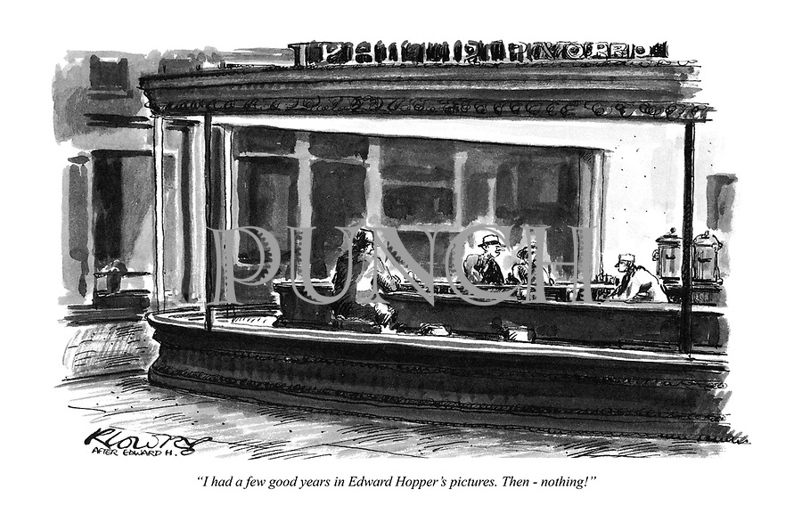 """""""I had a few good years in Edward Hopper's pictures. Then - nothing!"""""""