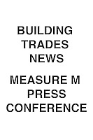 Building Trades News Measure M Press