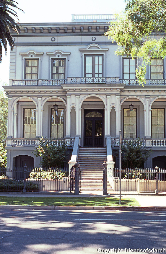 Sacramento CA: Crocker House, 1852. 3rd St. entrance. Actually built for B. F. Hastings; Crocker bought it after his Central Pacific fortune rolled in.  Photo 2000.