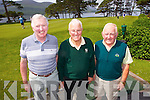 Tony Crehan, Tom Grant and John Breen, pictured at the Donal Walsh Memorial Tournament at Killarney Golf and Fishing Club on Friday.