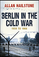 New book reveals unseen pictures of Cold War Berlin.