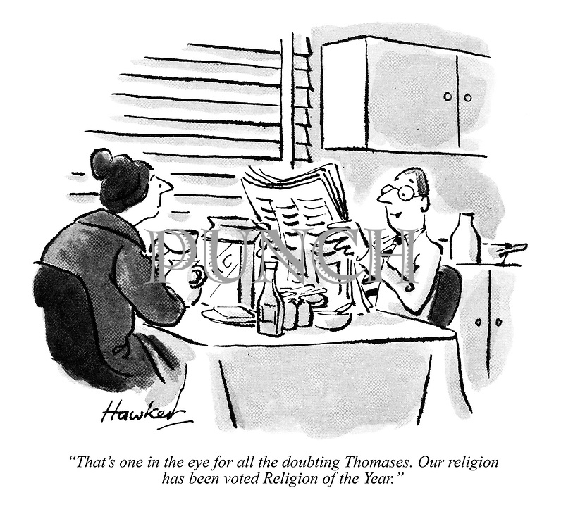 """""""That's one in the eye for all the doubting Thomases. Our religion has been voted Religion of the Year."""""""