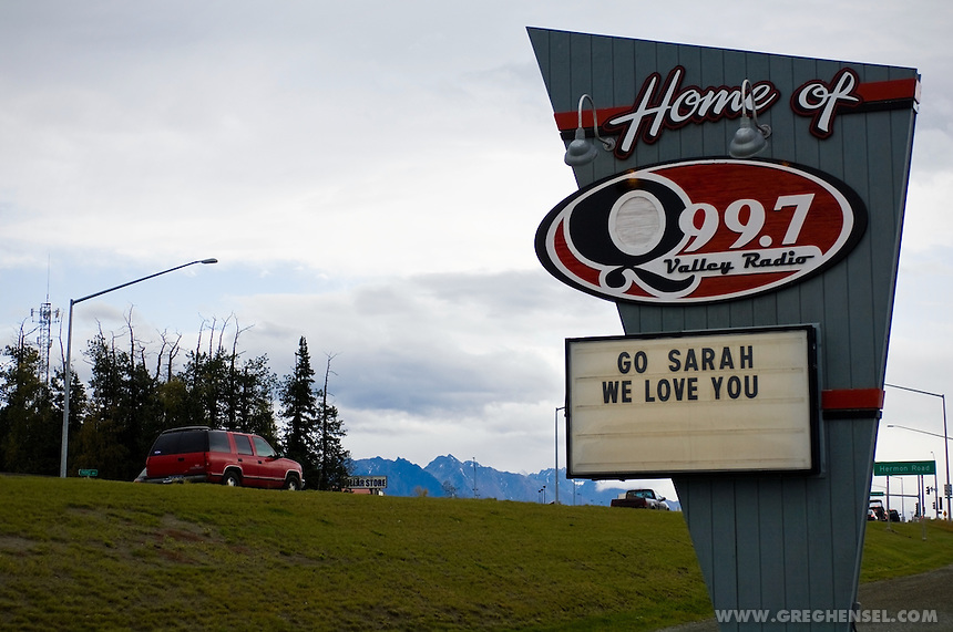 Roadside sign in Wasilla Alaska supporting hometown hero Sarah Palin the 2008 Republican Nominee for Vice President of the United States.